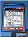 TQ8733 : William Caxton sign by Oast House Archive