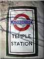 TQ3080 : Underground sign outside Temple Station London by PAUL FARMER