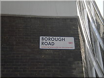 TQ3179 : Street sign, Borough Road SE1 by Robin Sones