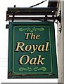 SO8258 : The Royal Oak (3) - sign, Main Road, Hallow by P L Chadwick