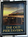 ST3048 : Old Pier Tavern name sign, Burnham-on-Sea by Jaggery