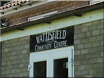 TM0174 : Wattisfield Community Centre sign by Adrian Cable